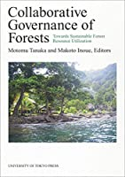 Collaborative Governance of Forests: Towards Sustainable Forest Resource Utilization