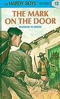 The Mark on the Door (Hardy Boys #13) by Franklin W. Dixon(1934-06-01)