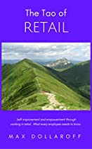 The Tao of Retail: Self-improvement and empowerment through working in retail.  What every employee needs to know. (The front lines of retail. Book 1) (English Edition)