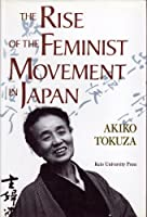 The Rise of the Feminist Movement in Japan [日本婦人運動小史―奥むめおを中心として]