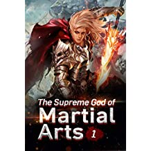 The Supreme God of Martial Arts 1: Stronger Than You've Imagined