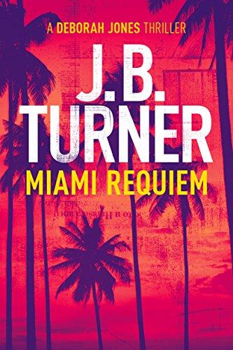 Miami Requiem (Deborah Jones Crime Thriller Series Book 1) (English Edition)