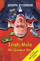 The Irish Male: His Greatest Hits