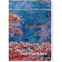 Autumn Red,s〜秋の彩り: 写真家  三浦俊裕  写真集