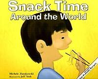 Snack Time Around the World (Meals Around the World)