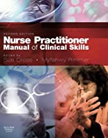 Nurse Practitioner Manual of Clinical Skills, 2e
