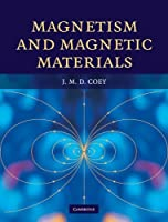 Magnetism and Magnetic Materials by J. M. D. Coey(2010-04-26)