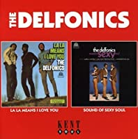 La La Means I Love You/Sound of Sexy Soul by DELFONICS (2007-11-20)