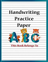 Handwriting Practice Paper: Abc Kids, Notebook With Dotted Lined Writing For Kindergarten To 3rd Grade Students (8 ½ x 11 inches. Large size - 110 Pages)