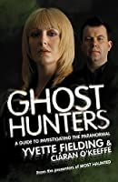 Ghost Hunters: A Guide to Investigating the Paranormal