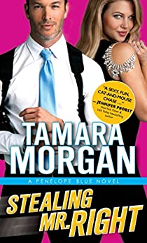 Stealing Mr. Right (Penelope Blue) by [Morgan, Tamara]