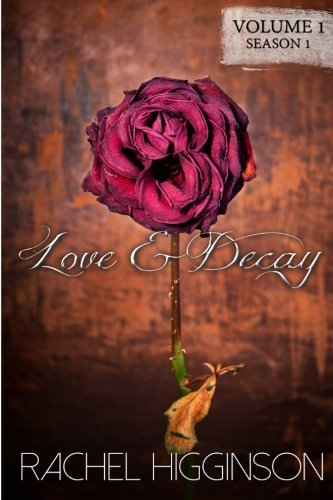Download Love and Decay: Season One, Episodes 1-6 1500927732