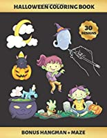 HALLOWEEN COLORING BOOK: FOR GIRLS (4-9 YEARS OF AGE) | Children's Activity Books | BONUS HANGMAN + MAZE |  CUTE ZOMBIES , WITCHES, GHOSTS AND BATS | Creative Gift | KIDS UP TO 9 YEARS OLD.