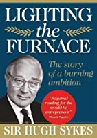 Lighting the Furnace: The Story of a Burning Ambition