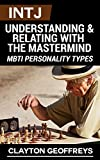 INTJ: Understanding & Relating with the Mastermind (MBTI Personality Types) (English Edition)