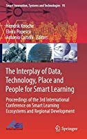 The Interplay of Data, Technology, Place and People for Smart Learning: Proceedings of the 3rd International Conference on Smart Learning Ecosystems and Regional Development (Smart Innovation, Systems and Technologies)