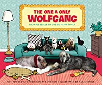 The One & Only Wolfgang: From Pet Rescue to One Big Happy Family
