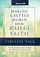 Fireside Talk for Making a Better World with the Baha'i Faith [並行輸入品]