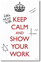 Keep Calm and Show Your Work - NEW Classroom Math Poster by PosterEnvy [並行輸入品]