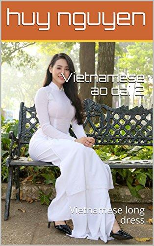 Vietnamese ao dai 2: Vietnamese long dress (English Edition)