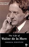 The Life of Walter De LA Mare: Imagination of the Heart