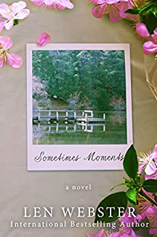 Sometimes Moments by [Webster, Len]