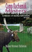 Camp Kachemak Mystery (Rinnie of Alaska Adventure)