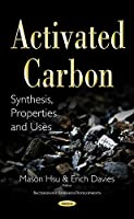 Activated Carbon: Synthesis, Properties and Uses (Chemistry Research and Applications)