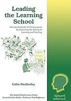 Leading the Learning School (School Effectiveness)