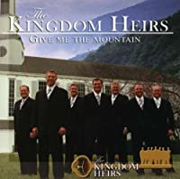 Give Me That Mountain by Kingdom Heirs
