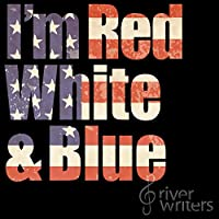 I'm Red, White And Blue