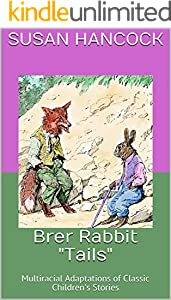 "Brer Rabbit ""Tails"": Multiracial Adaptations of Classic Children's Stories (English Edition)"