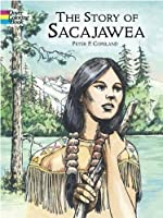 The Story of Sacajawea Coloring Book (Dover History Coloring Book)