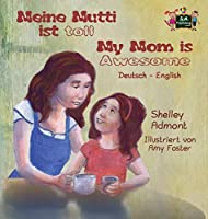 Meine Mutti Ist Toll My Mom Is Awesome: German English Bilingual Edition (German English Bilingual Collection)