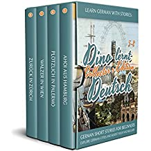 Learn German with Stories: Dino lernt Deutsch Collector's Edition - German Short Stories for Beginners: Explore European Cities and Boost Your Vocabulary (German Edition)