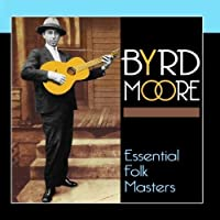 Essential Folk Masters by Byrd Moore