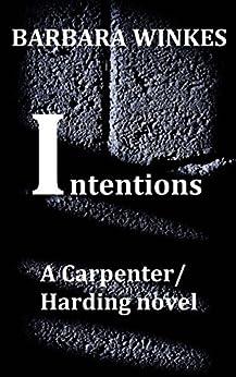Intentions (Carpenter/Harding Book 6) by [Winkes, Barbara]