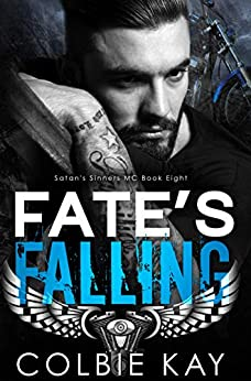 Fate's Falling (Satan's Sinners MC Book 8) by [Kay, Colbie]