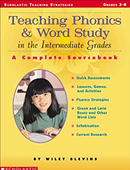 Teaching Phonics & Word Study in the Intermediate Grades (Scholastic Teaching Strategies) by [Blevins, Wiley]