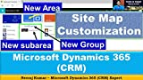 Microsoft Dynamics 365 (CRM) - Site Map Customization: Editing the Site Map (English Edition)