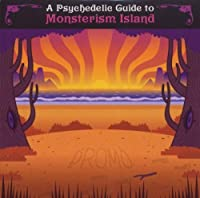 A Psychedelic Guide to Monsterism Island (LCD74)