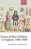 Parents of Poor Children in England, 1580-1800
