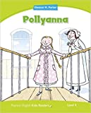 Penguin Kids Contemporary : Level 3 Pollyanna (Pearson English Kids Readers)