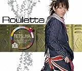 Roulette / TETSUYA