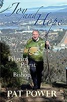 Joy and Hope: Pilgrim Priest & Bishop