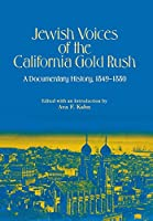 Jewish Voices of the California Gold Rush: A Documentary History, 1849-1880 (American Jewish Civilization Series)