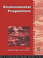 Environmental Pragmatism (Environmental Philosophies)
