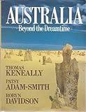 Australia: Beyond the Dreamtime