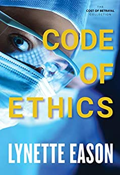 Code of Ethics (The Cost of Betrayal Collection) by [Eason, Lynette]