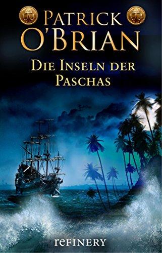 Download Die Inseln der Paschas: Historischer Roman (Die Jack-Aubrey-Serie 8) (German Edition) B073SD1Q92